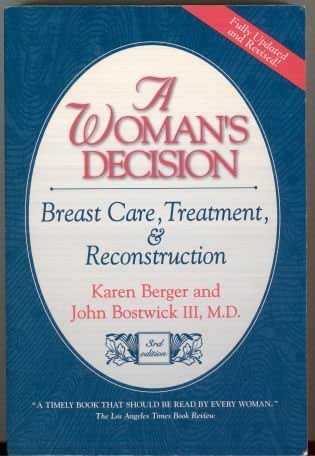 A Woman's Decision: Breast Care, Treatment and Reconstruction
