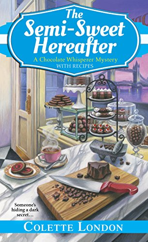 The Semi-Sweet Hereafter (A Chocolate Whisperer Mystery Book 3)