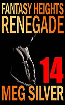 Renegade (Fantasy Heights Book 14) by [Silver, Meg]