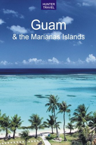 Guam & the Marianas Islands (Travel Adventures)