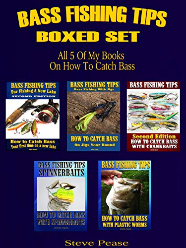 Bass Fishing Tips Boxed Set: All 5 of my books on how to catch bass by [Pease, Steve]
