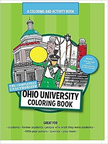 The Completely Unauthorized Ohio University Coloring Book Workie LLC 9780615477480 Amazon Books