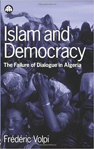 Islam and Democracy: The Failure of Dialogue in Algeria: The Failure of Dialogue in Algeria, 1988-2001 by Frederic Volpi (2002-12-20)