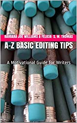A-Z Basic Editing Tips: A Motivational Guide for Writers