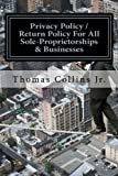 Privacy Policy / Return Policy For All Sole-Proprietorships & Businesses: Saving Time, Money, and Resources