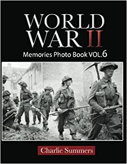 World War II Memories Photo Book VOL 6: Lost Photos of World