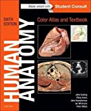 img - for Human Anatomy, Color Atlas and Textbook, 6e book / textbook / text book