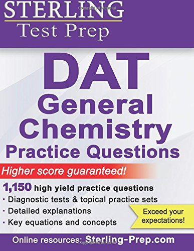 Sterling DAT General Chemistry Practice Questions: High Yield DAT General Chemistry Questions