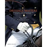 Dressage Masters: Techniques And Philosophies Of Four Legendary Trainers ~ David Collins