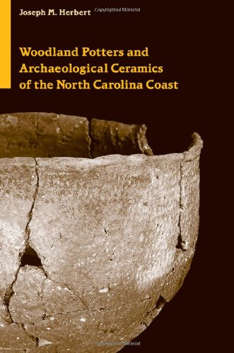 Woodland Potters and Archaeological Ceramics of the North Carolina Coast (Dan Josselyn Memorial Publication (Paperback))