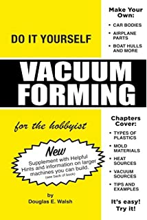 Do it yourself vacuum forming for the hobbyist douglas e walsh vacuum forming for the hobbyist solutioingenieria Images
