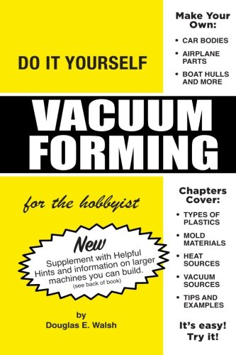 Vacuum Forming for the Hobbyist for sale  Delivered anywhere in USA