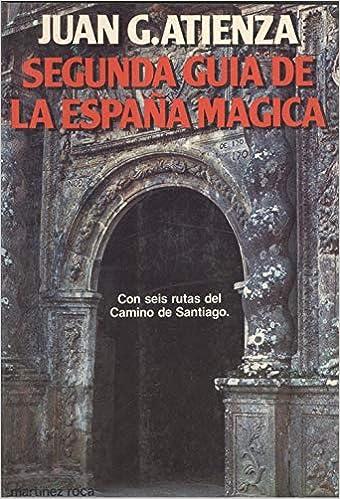 Segunda guia de la España magica: Amazon.es: Garcia Atienza, Juan: Libros