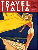Travel Italia!: The Golden Age of Italian Travel Posters