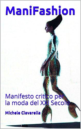 47756c9ac002 ManiFashion: Manifesto critico per la moda del XXI Secolo (Italian Edition)  by [