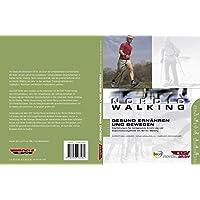Nordic Walking. Gesund Ernähren und Bewegen: Empfehlungen für herzgesunde Ernährung und Gewichtsmanagement mit Nordic Walking