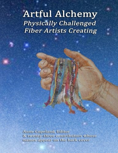 Download Artful Alchemy: Physically Challenged Fiber Artists Creating pdf