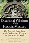Deathbed Wisdom of the Hasidic Master...