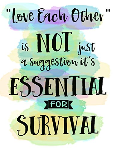 """ Love Each Other "" is not ....Essential for Survival - Wall poster"