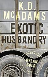 Exotic Husbandry (A Dylan Cold Novel Book 4)
