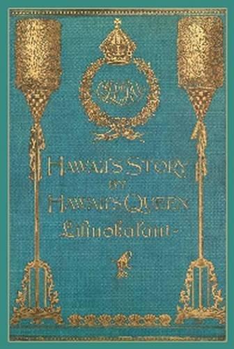 Hawaii's Story by Hawaii's Queen Liliuokalani ebook