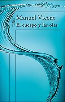 El cuerpo y las olas par Manuel Vicent