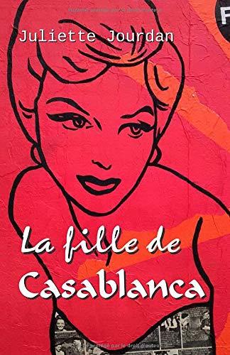 Amazon.fr - La fille de Casablanca - Jourdan, Juliette - Livres