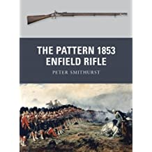 The Pattern 1853 Enfield Rifle (Weapon Book 10)