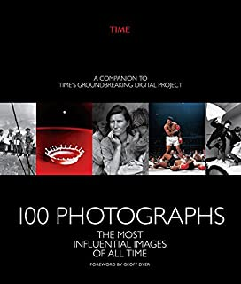 Book Cover: 100 Photographs: The Most Influential Images of All Time