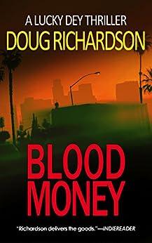 Blood Money: A Lucky Dey Thriller by [Richardson, Doug]
