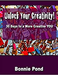 Unlock Your Creativity: 30 Days to a More Creative You!