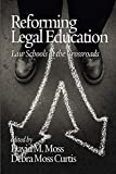 Reforming Legal Education: Law Schools at the Crossroads (NA)