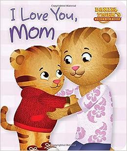 i love you mom daniel tigers neighborhood maggie