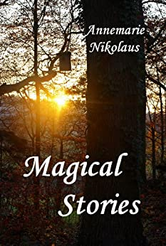 Magical Stories by [Nikolaus, Annemarie]