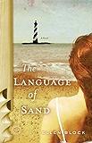 The Language of Sand: A Novel