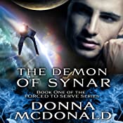 The Demon Of Synar: Forced To Serve Series, Book 1 | Donna McDonald