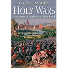 Holy Wars: 3000 Years of Battles in the Holy Land