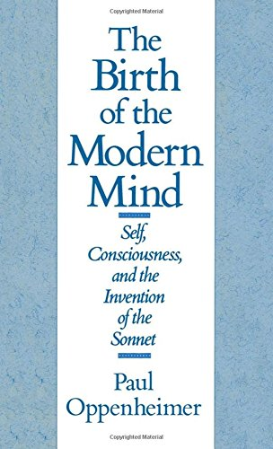 The Birth of the Modern Mind: Self, Consciousness, and the Invention of the Sonnet