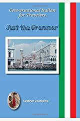 Conversational Italian for Travelers: Just the Grammar Paperback