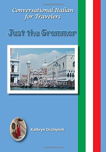 Conversational Italian for Travelers: Just the Grammar