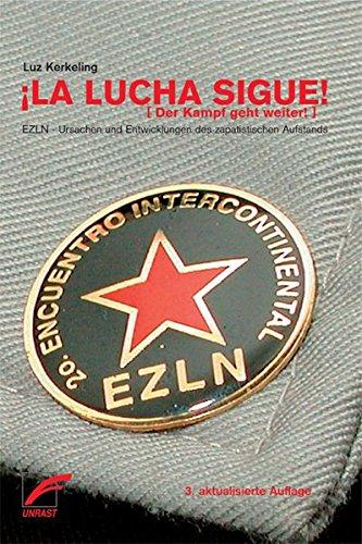la-lucha-sigue-der-kampf-geht-weiter-ursachen-und-entwicklungen-des-zapatistischen-aufstands