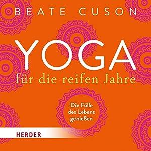 Yoga für die reifen Jahre Hörbuch