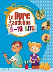 Le livre d'activités des 6-10 ans