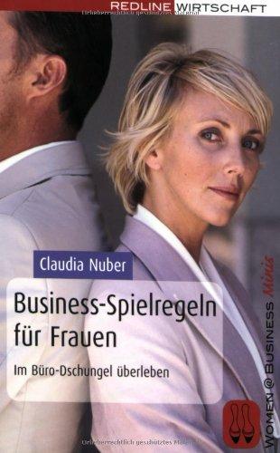 Business-Spielregeln für Frauen. Im Büro-Dschungel überleben (WAZ-Buch)