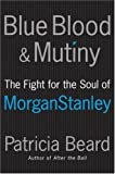 Blue Blood and Mutiny, Patricia Beard, 0060881917