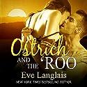 Ostrich and the 'Roo Hörbuch von Eve Langlais Gesprochen von: Abby Craden