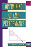 Optimizing Op Amp Performance, Jerald G. Graeme, 0071590285