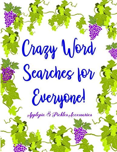 Crazy Word Searches for Everyone!: Word Search Gift Book Puzzles in Large-Print: Days of Brain-Boosting Exercises & Entertainment for Adults, Seniors & Kids|100 Educational Puzzles