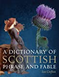 A Dictionaryof Scottish Phrase and Fables, Crofton, Ian, 1841589772