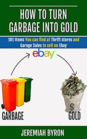 how to turn garbage into gold 101 items you can find at
